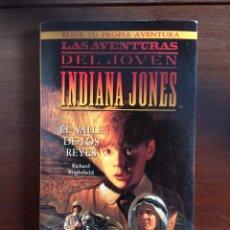 Libros de segunda mano: LAS AVENTURAS DEL JOVEN INDIANA JONES - EL VALLE DE LOS REYES - RICHARD BRIGHTFIELD. Lote 182906346