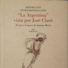 Libros de segunda mano: LA ARGENTINA VISTA POR JOSÉ CLARÁ. EL ARTE Y LA ÉPOCA DE ANTONIA MERCÉ. - . Lote 182916907