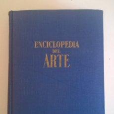 Libros de segunda mano: ENCICLOPEDIA DEL ARTE - R.MANZANO Y C.ROJAS - DE GASSÓ HNOS (BARCELONA) - 3ª EDICIÓN:JUNIO DE 1963. Lote 182917418