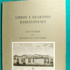 Libros de segunda mano: LIBROS Y GRABADOS BARCELONESES-COLECCION JOSE ROURE-DEDICATORIA MANUSCRITA DEL AUTOR-1946-1ª EDICION. Lote 182948872