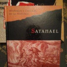 Libros de segunda mano: SATANAEL. MISTERIOS Y ENIGMAS DE LA HISTORIA. JUAN MARTORELL. PLANETA AGOSTINI 2006. 318PGS. Lote 182991232