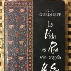 Libros de segunda mano: LA VIDA ES REAL SOLO CUANDO YO SOY, G I GURDHJIEFF. Lote 182994337