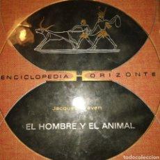 Libros de segunda mano: EL HOMBRE Y EL ANIMAL. JACQUES GRAVEN. ENCICLOPEDIA HORIZONTE. PLAZA & JANÉS EDITORES. PRIMERA EDICI. Lote 182998631