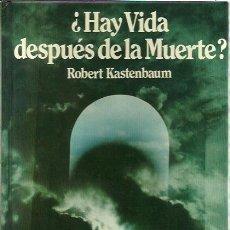 Libros de segunda mano: REF.0016722 ¿HAY VIDA DESPUÉS DE LA MUERTE? / ROBERT KASTENBAUM. Lote 183001526