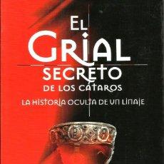 Libros de segunda mano: EL GRIAL SECRETO DE LOS CÁTAROS. LA HISTORIA OCULTA DE UN LINAJE - JOAQUÍN JAVALOYS. Lote 183005837