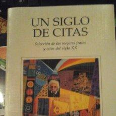 Libros de segunda mano: UN SIGLO DE CITAS. SELECCIÓN DE LAS MEJORES FRASES Y CITAS DEL SIGLO XX (BARCELONA, 1996). Lote 183017263