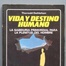 Libros de segunda mano: VIDA Y DESTINO HUMANO. DETHLEFSEN. Lote 183022823