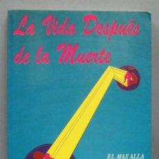 Libros de segunda mano: LA VIDA DESPUES DE LA MUERTE. YOGI RAMACHARAKA. Lote 183023435