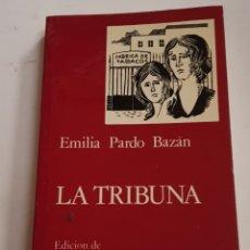 Libros de segunda mano: TRIBUNA - EMILIA PARDO BAZAN - CATEDRA - TDK108. Lote 183037287
