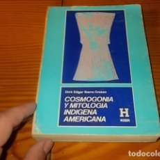 Libros de segunda mano: COSMOGONÍA Y MITOLOGÍA INDÍGENA AMERICANA. D. EDGAR IBARRA. 1ª EDICIÓN 1980. PORTADA HORACIO CARDO. Lote 183041047