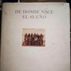 Libros de segunda mano: DE DONDE NACE EL SUEÑO - BLASCO CARRASCOSA. J.A.; CABALLERO BONALD, J.M.; CERDÁN TATO, ENRIQUE. Lote 183041792