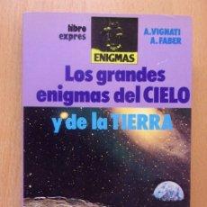 Libros de segunda mano: LOS GRANDES ENIGMAS DEL CIELO Y DE LA TIERRA / A. VIGNATI-A.FABER / 1982. LIBRO EXPRES-ENIGMAS. Lote 183050237