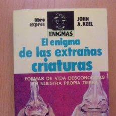 Libros de segunda mano: EL ENIGMA DE LAS EXTRAÑAS CRIATURAS / JOHN A. KEEL / 1981. LIBRO EXPRES-ENIGMAS. Lote 183051331