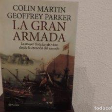 Libros de segunda mano: LA GRAN ARMADA (COLIN MARTIN Y GEOFFREY PARKER) EDITORIAL PLANETA. Lote 183063215