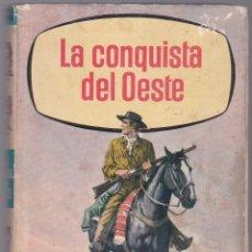 Libros de segunda mano: LA CONQUISTA DEL OESTE - BRUGUERA 1965. Lote 183067625