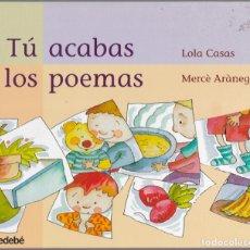 Libros de segunda mano: TÚ ACABAS LOS POEMAS - LOLA CASAS - MERCÉ ARÀNEGA - EDEBÉ 2011 3ª ED. Lote 183069043