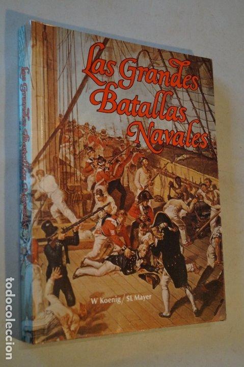 LAS GRANDES BATALLAS NAVALES. W.KOENIG (Libros de Segunda Mano - Historia - Otros)