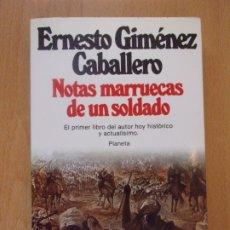 Libros de segunda mano: NOTAS MARRUECAS DE UN SOLDADO / ERNESTO GIMÉNEZ CABALLERO / 1ª EDICIÓN 1983. PLANETA.. Lote 183075155