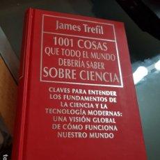 Libros de segunda mano: 1001 COSAS QUE TODO EL MUNDO DEBERÍA SABER SOBRE CIENCIA - JAMES TREFIL - 1992. Lote 183076982