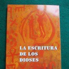 Libros de segunda mano: LA ESCRITURA DE LOS DIOSES. Lote 183081068