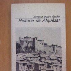 Libros de segunda mano: HISTORIA DE ALQUÉZAR / ANTONIO DURÁN GUDIOL / GUARA EDITORIAL. 1979. Lote 183082182