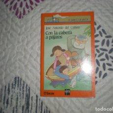 Libros de segunda mano: CON LA CABEZA A PÁJAROS;JOSÉ ANTONIO DEL CAÑIZO;SM 2000. Lote 183086236