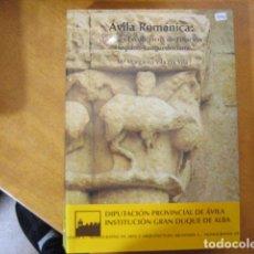Libros de segunda mano: ÁVILA ROMÁNICA: TALLERES ESCULTÓRICOS DE FILIACIÓN HISPANO-LANGUDOCIANA, VILA DA VILA , HISTORIA . Lote 183091635