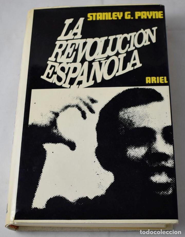 LA REVOLUCIÓN ESPAÑOLA. PAYNE, STANLEY G. (Libros de Segunda Mano - Historia - Otros)