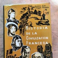 Libros de segunda mano: HISTORIA DE LA CIVILIZACIÓN FRANCESA. GEORGES DUBY Y ROBERT MANDROU. . Lote 183266958