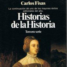 Libros de segunda mano: HISTORIAS DE LA HISTORIA CARLOS FISAS . Lote 183280091