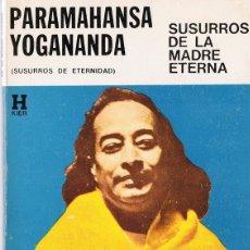 Libros de segunda mano: SUSURROS DE LA MADRE ETERNA PARAMAHANSA YOGANANDA . Lote 183284482