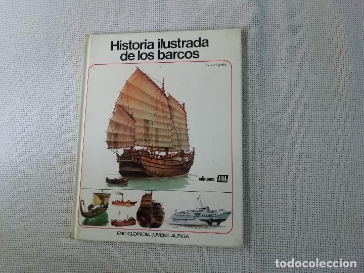 HISTORIA ILUSTRADA DE LOS BARCOS - VICENTE SEGRELLES - ENCICLOPEDIA JUVENIL AURIGA - EDICIONES ALPHA (Libros de Segunda Mano - Literatura Infantil y Juvenil - Otros)