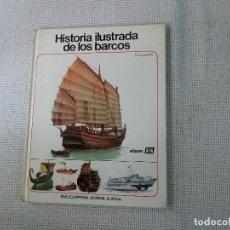 Libros de segunda mano: HISTORIA ILUSTRADA DE LOS BARCOS - VICENTE SEGRELLES - ENCICLOPEDIA JUVENIL AURIGA - EDICIONES ALPHA. Lote 183289991