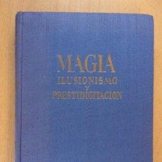 Libros de segunda mano: MAGIA ILUSIONISMO Y PRESTIDIGITACIÓN / ANTONIO DE ARMENTERAS / 1959. GASSO HNOS.. Lote 183293276