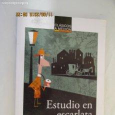 Libros de segunda mano: CLÁSICOS A MEDIDAS - ESTUDIO EN ESCARLATA - ARTHUR CONAN DOYLE - ANAYA 2017. . Lote 183298507