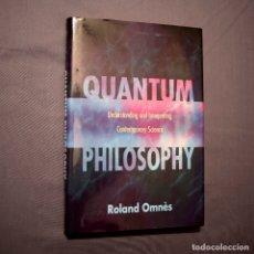 Libros de segunda mano: ROLAND OMNÈS, QUANTUM PHILOSOPHY. UNDERSTANDING AND INTERPRETING CONTEMPORARY SCIENCE.. Lote 183300168
