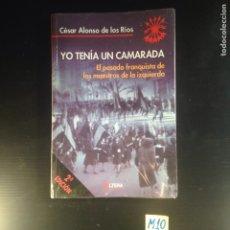 Libros de segunda mano: YO TENÍA UN CAMARADA. Lote 183302592