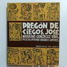Libros de segunda mano: PREGÓN DE CIEGOS.- JOSÉ MARIANO GONZÁLEZ VIDAL (DEDICATORIA AUTÓGRAFA). Lote 183304012