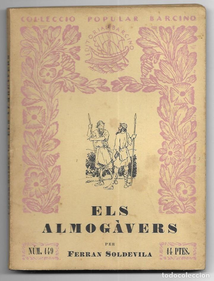 ALMOGÀVERS, ELS. COL-LECCIÓ POPULAR BARCINO Nº 149 1ª EDICIÓ SOLDEVILA, FERRAN (Libros de Segunda Mano - Historia - Otros)