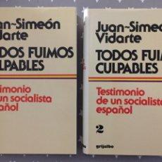 Libros de segunda mano: TODOS FUIMOS CULPABLES TESTIMONIO DE UN SOCIALISTA ESPAÑOL, JUAN SIMEON VIDANTE 1 EDICION. Lote 183332220
