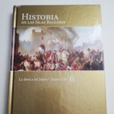 Libros de segunda mano: LA ÉPOCA DE JAIME I (1230 - 1276) HISTORIA DE LAS ISLAS BALEARES Nº 6 (EL MUNDO EL DÍA DE BALEARES). Lote 183337597