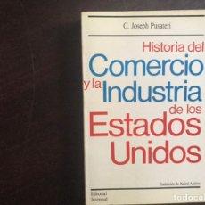 Libros de segunda mano: HISTORIA DEL COMERCIO Y LA INDUSTRIA DE LOS ESTADOS UNIDOS. C. JOSEPH PUSATERI. Lote 183349688