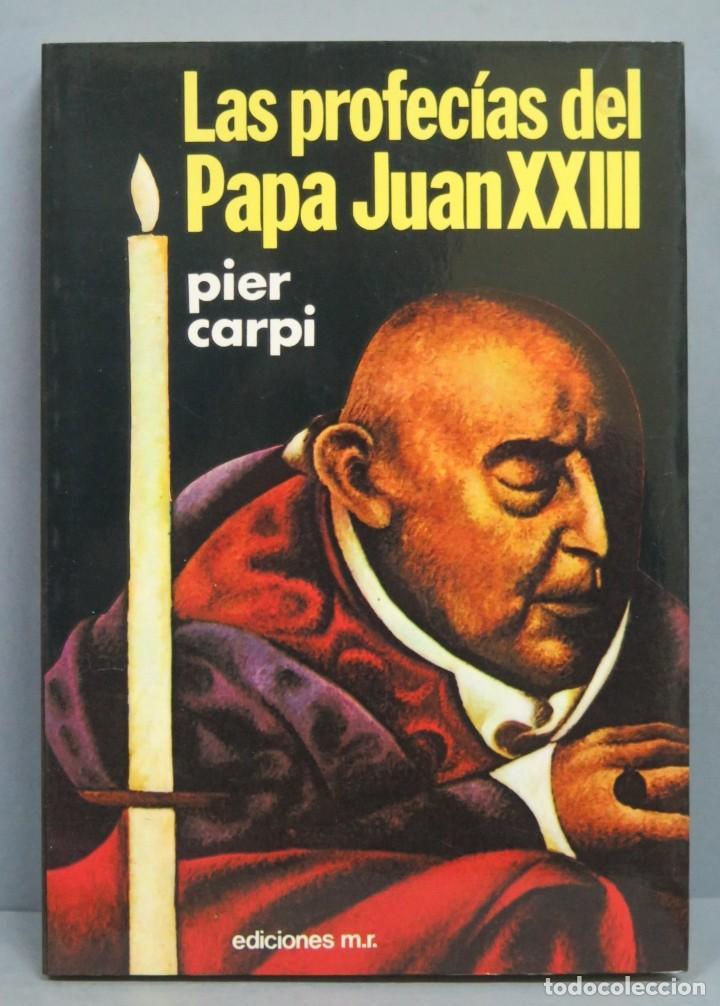 LAS PROFECÍAS DEL PAPA JUAN XXIII. PIER CARPI (Libros de Segunda Mano - Parapsicología y Esoterismo - Otros)
