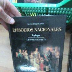 Libros de segunda mano: EPISODIOS NACIONALES, TRAFALGAR, LA CORTE DE CARLOS IV, BENITO PÉREZ GALDÓS. EP-39 . Lote 183362990