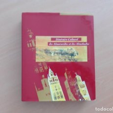 Libros de segunda mano: ITINERARIO CULTURAL DE ALMORÁVIDES Y ALMOHADES. MAGREB Y PENÍNSULA IBÉRICA. VV.AA. ITINERARIO CULTU. Lote 183373138