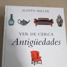 Libros de segunda mano: VER DE CERCA ANTIGÜEDADES.JUDITH MILLER.GRIJALBO 2000.BCN.. Lote 183400351
