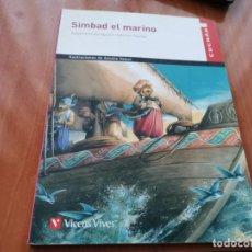 Libros de segunda mano: SIMBAD EL MARINO ADAPTACIÓN DE AGUSTÍN SÁNCHEZ AGUILAR CUCAÑA VICENS VIVES 2016. Lote 183403231
