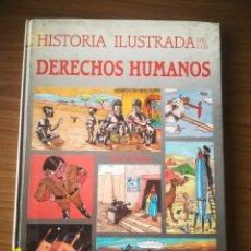 Libros de segunda mano: HISTORIA ILUSTRADA DE LOS DERECHOS HUMANOS 1988. Lote 183409323