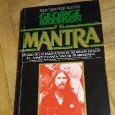 Libros de segunda mano: HARRISON, GEORGE - GEORGE HARRISON Y EL MANTRA - MADRID 1983 . Lote 183437197