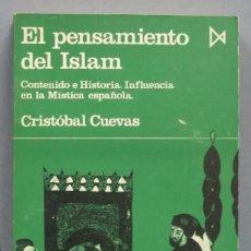 Libros de segunda mano: EL PENSAMIENTO DEL ISLAM. CRISTOBAL CUEVAS. Lote 183437802